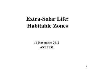 Extra-Solar Life: Habitable Zones