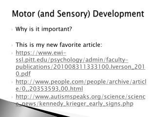 Motor (and Sensory)  Development