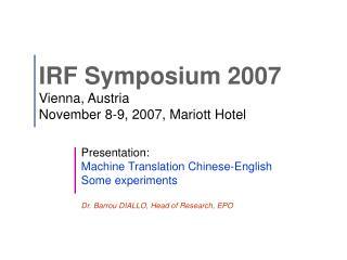 IRF Symposium 2007  Vienna, Austria November 8-9, 2007, Mariott Hotel