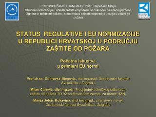 Prof.dr.sc. Dubravka Bjegović,  diplg,građ, Građevinski fakultet Sveučilišta u Zagrebu