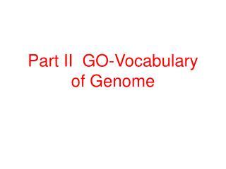 Part II  GO-Vocabulary of Genome