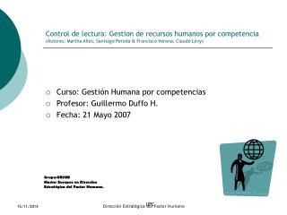 Curso: Gestión Humana por competencias Profesor: Guillermo Duffo H. Fecha: 21 Mayo 2007
