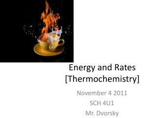 Energy and Rates [ Thermochemistry ]