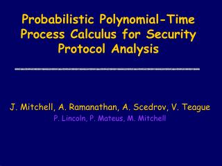 Probabilistic Polynomial-Time Process Calculus for Security Protocol Analysis