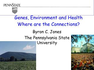 Genes, Environment and Health  Where are the Connections?