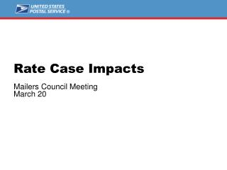 Rate Case Impacts Mailers Council Meeting March 20