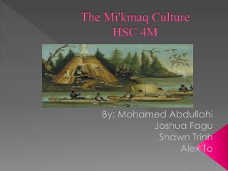 The Mi ' kmaq Culture HSC 4M