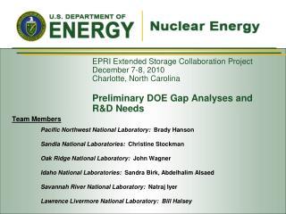 Team Members Pacific Northwest National Laboratory:   Brady Hanson