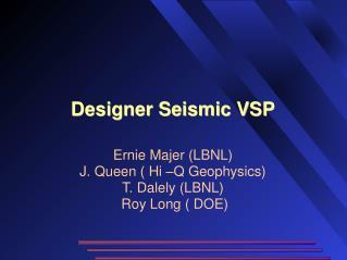 Designer Seismic VSP