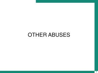 OTHER ABUSES