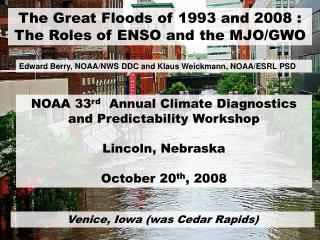 The Great Floods of 1993 and 2008 : The Roles of ENSO and the MJO/GWO