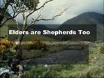 Elders are Shepherds Too
