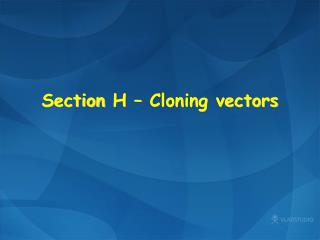 Section  H – Cloning vectors