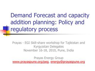 Demand Forecast and capacity addition planning: Policy and regulatory process