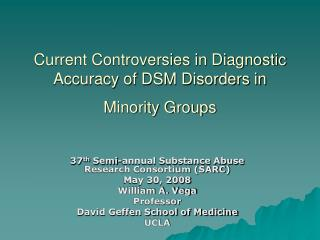 Current Controversies in Diagnostic Accuracy of DSM Disorders in Minority Groups