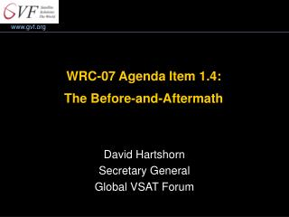 WRC-07 Agenda Item 1.4: The Before-and-Aftermath