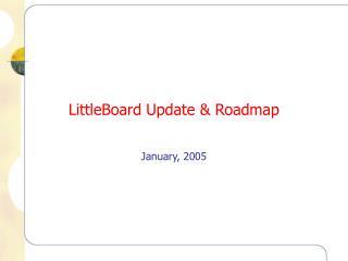LittleBoard Update & Roadmap