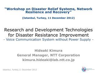 Hideaki Kimura General Manager, NTT Corporation kimura.hideaki@lab.ntt.co.jp