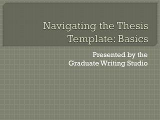 Navigating the Thesis Template: Basics