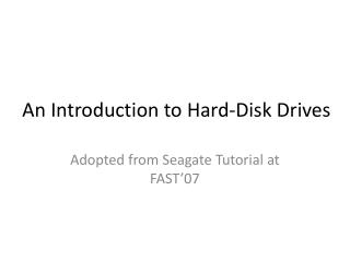 An Introduction to Hard-Disk Drives