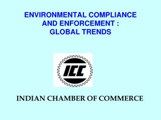ENVIRONMENTAL COMPLIANCE  AND ENFORCEMENT :  GLOBAL TRENDS