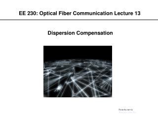 EE 230: Optical Fiber Communication Lecture 13