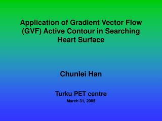 Application of Gradient Vector Flow (GVF) Active Contour in Searching Heart Surface