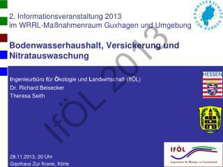 I ngenieurbüro  f ür  Ö kologie und  L andwirtschaft (IfÖL) Dr. Richard Beisecker Theresa Seith