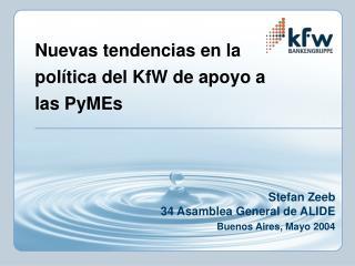 Nuevas tendencias en la política del KfW de apoyo a las PyMEs