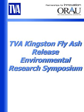 TVA Kingston Fly Ash Release Environmental Research Symposium