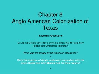 Chapter 8 Anglo American Colonization of Texas