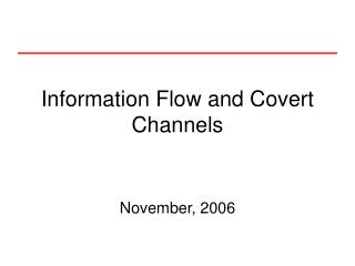 Information Flow and Covert Channels