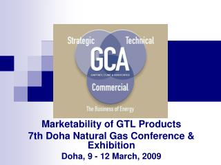 Marketability of GTL Products 7th Doha Natural Gas Conference & Exhibition