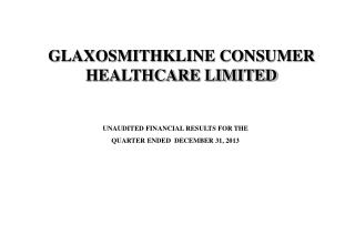 UNAUDITED  FINANCIAL RESULTS FOR THE  QUARTER  ENDED   DECEMBER 31, 2013