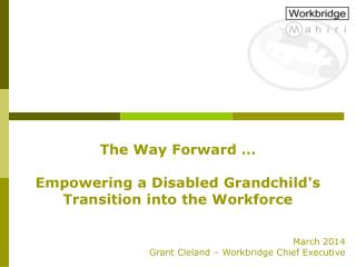 The  Way Forward … Empowering a Disabled Grandchild's Transition into the Workforce