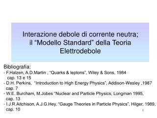 """Interazione debole di corrente neutra; il """"Modello Standard"""" della Teoria Elettrodebole"""