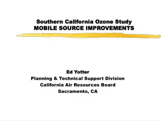 Southern California Ozone Study MOBILE SOURCE IMPROVEMENTS