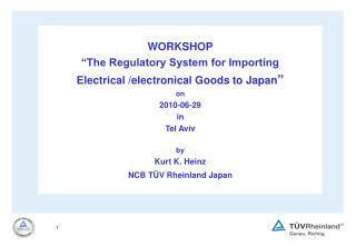 "WORKSHOP ""The Regulatory System for Importing Electrical /electronical Goods to Japan "" on"