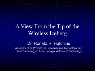 A View From the Tip of the Wireless Iceberg