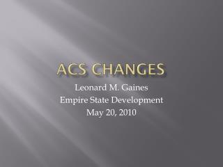ACS Changes