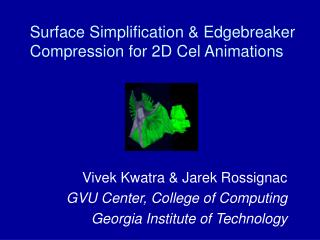 Surface Simplification & Edgebreaker Compression for 2D Cel Animations