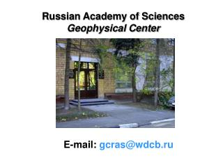 Russian Academy of Sciences  Geophysical Center