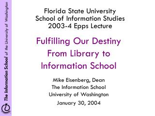 Florida State University School of Information Studies 2003-4 Epps Lecture