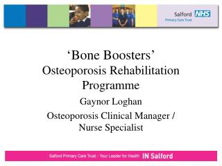 'Bone Boosters' Osteoporosis Rehabilitation Programme