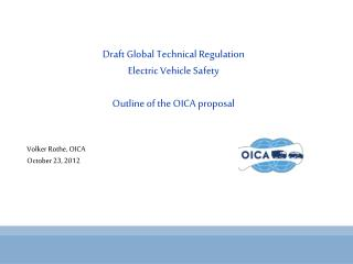 Draft Global Technical Regulation Electric Vehicle Safety Outline of the OICA  proposal