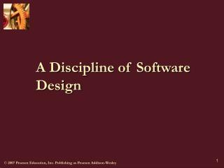 A Discipline of Software Design