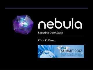 Securing OpenStack  Chris C. Kemp