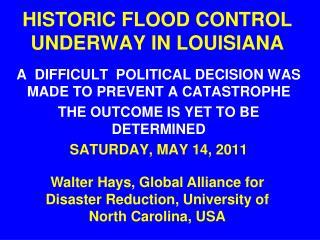 HISTORIC FLOOD CONTROL UNDERWAY IN LOUISIANA