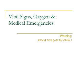 Vital Signs, Oxygen & Medical Emergencies