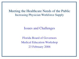 Meeting the Healthcare Needs of the Public Increasing Physician Workforce Supply